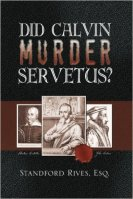 4 Did Calvin Murder Servetus